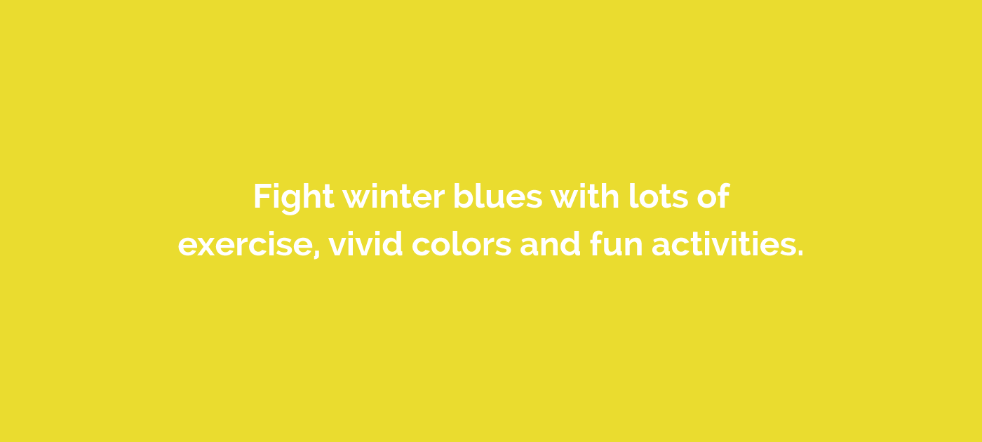 How to Fight Winter Blues